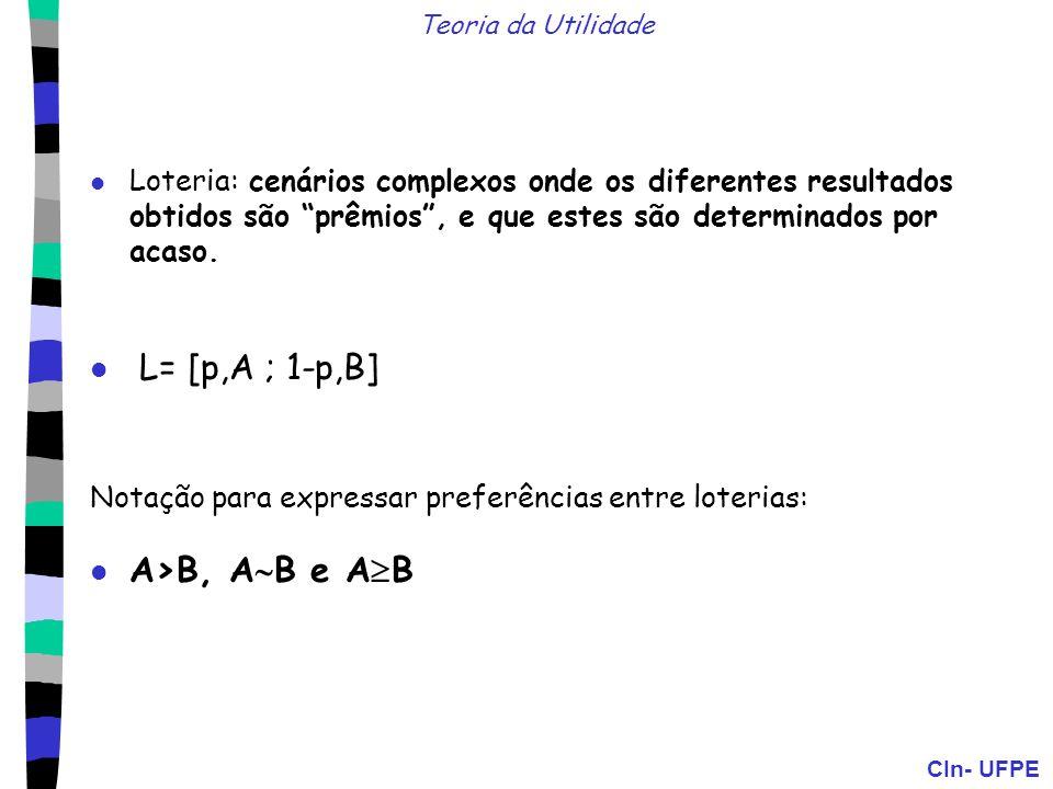 L= [p,A ; 1-p,B] A>B, AB e AB